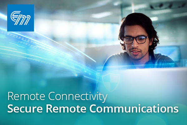 Webinar: Remote Connectivity - Secure Remote Communications